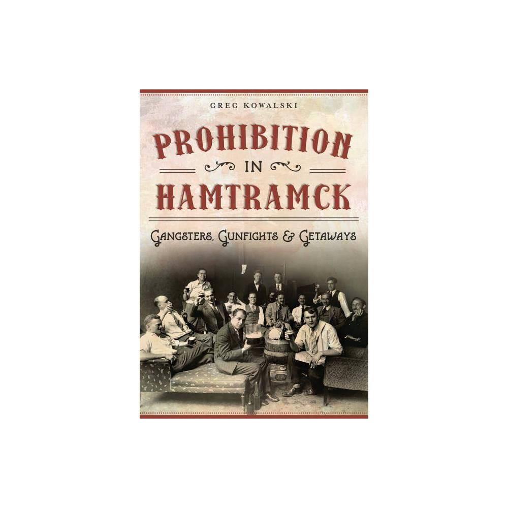 Prohibition In Hamtramck American Palate By Greg Kowalski Paperback