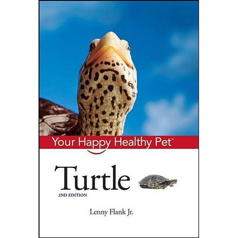 Turtle - (Your Happy Healthy Pet Guides) 2 Edition by  Lenny Flank (Hardcover) - image 1 of 1