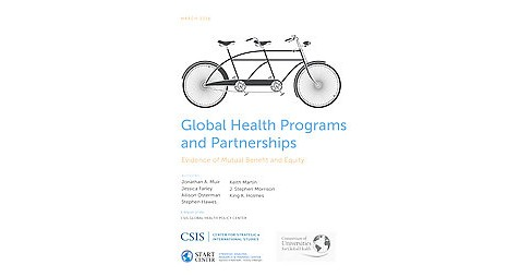Global Health Programs and Partnerships : Evidence of Mutual Benefit and Equity (Paperback) (Jonathan A. - image 1 of 1