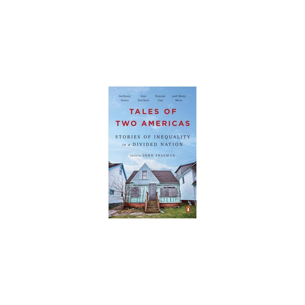 Tales of Two Americas : Stories of Inequality in a Divided Nation - (Paperback)