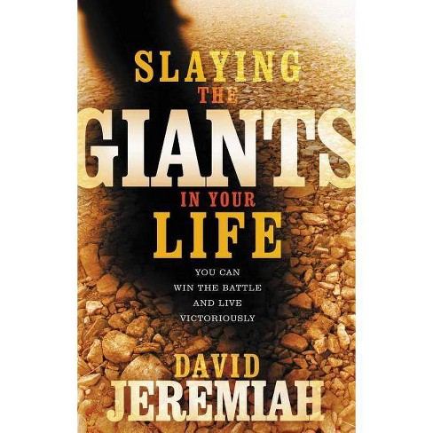 Slaying the Giants in Your Life - by  David Jeremiah (Paperback) - image 1 of 1