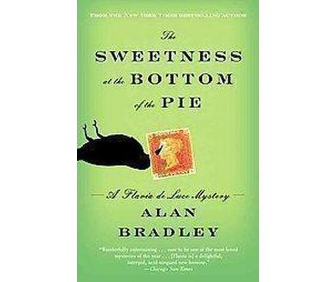 The Sweetness at the Bottom of the Pie ( Flavia De Luce Mysteries) (Reprint) (Paperback) by Alan Bradley - image 1 of 1