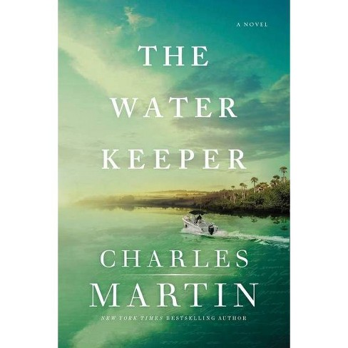 The Water Keeper - by Charles Martin (Hardcover) - image 1 of 1