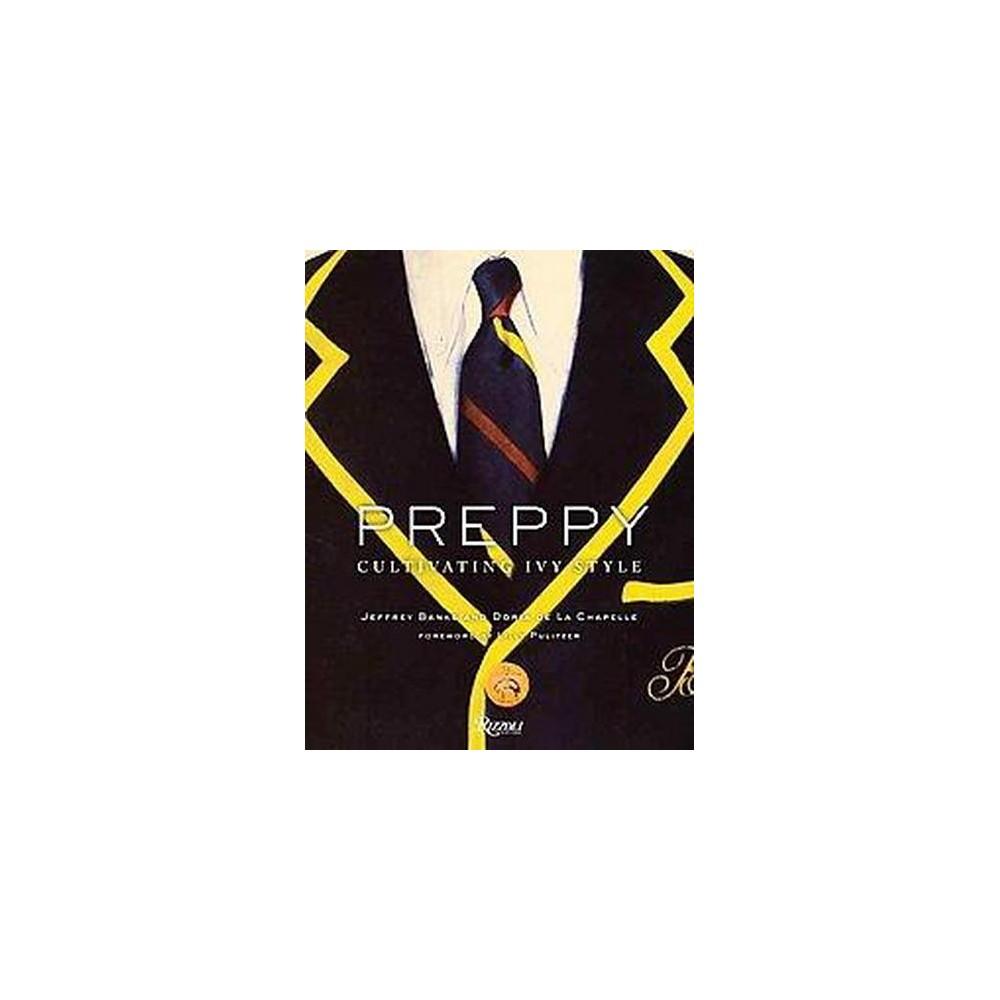 Preppy : Cultivating Ivy Style (Hardcover) (Jeffrey Banks & Doria De La Chapelle)