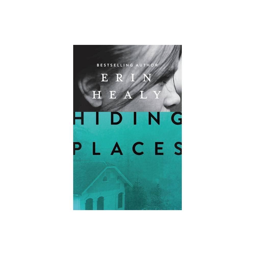Hiding Places By Erin Healy Paperback