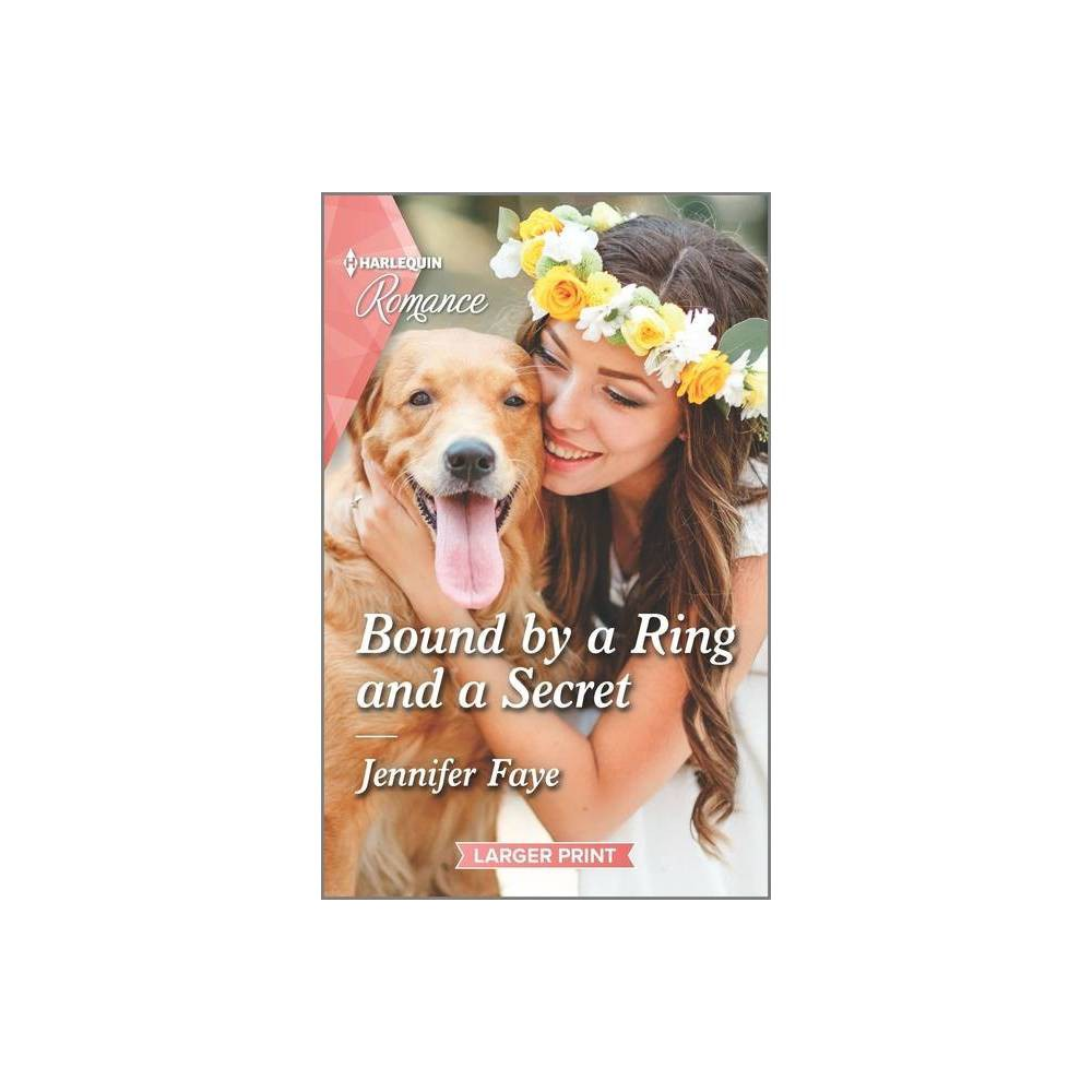 Bound By A Ring And A Secret Wedding Bells At Lake Como Large Print By Jennifer Faye Paperback