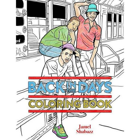 Back in the Days Coloring Book - by  Jamel Shabazz (Paperback) - image 1 of 1