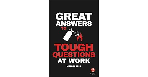 Great Answers to Tough Questions at Work (Paperback) (Michael Dodd) - image 1 of 1