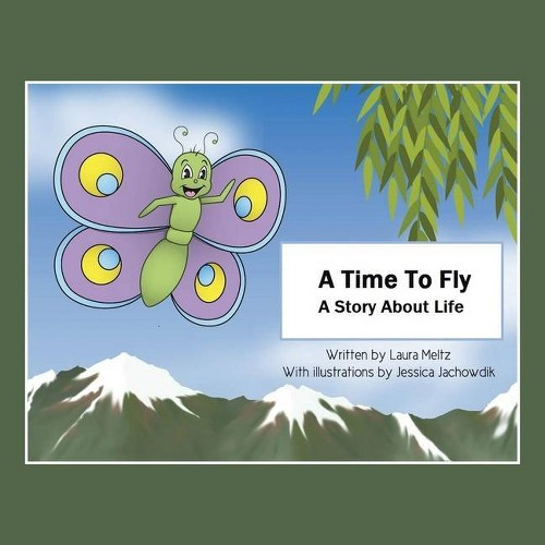 A Time to Fly - by Laura Meltz (Paperback)