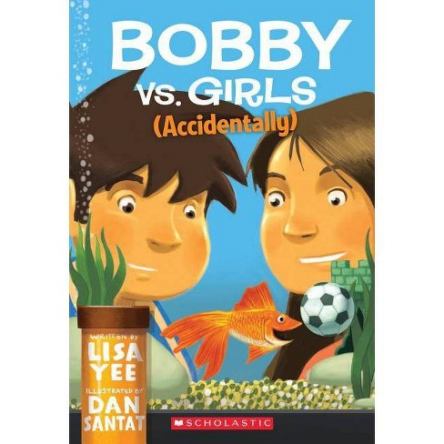 Bobby vs. Girls (Accidentally) - by  Lisa Yee (Paperback) - image 1 of 1