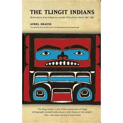 The Tlingit Indians - by  Aurel Krause (Paperback)