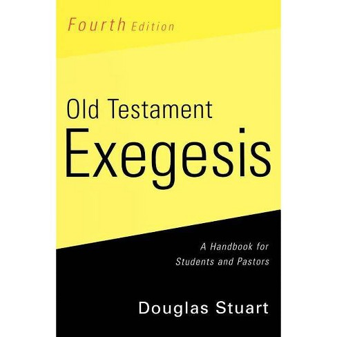 Old Testament Exegesis, Fourth Edition - 4 Edition by  Douglas Stuart (Paperback) - image 1 of 1