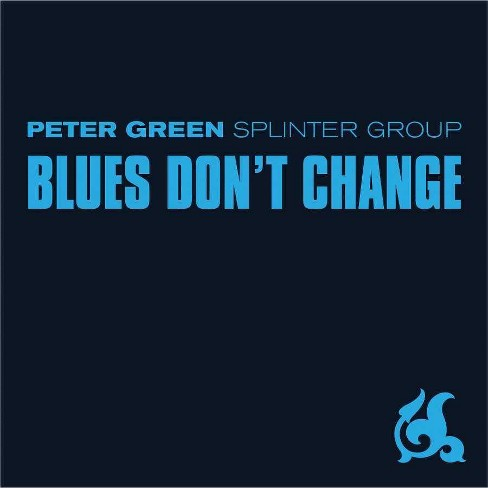 Peter Splinter Group Green - Blues Don't Change (CD) - image 1 of 1