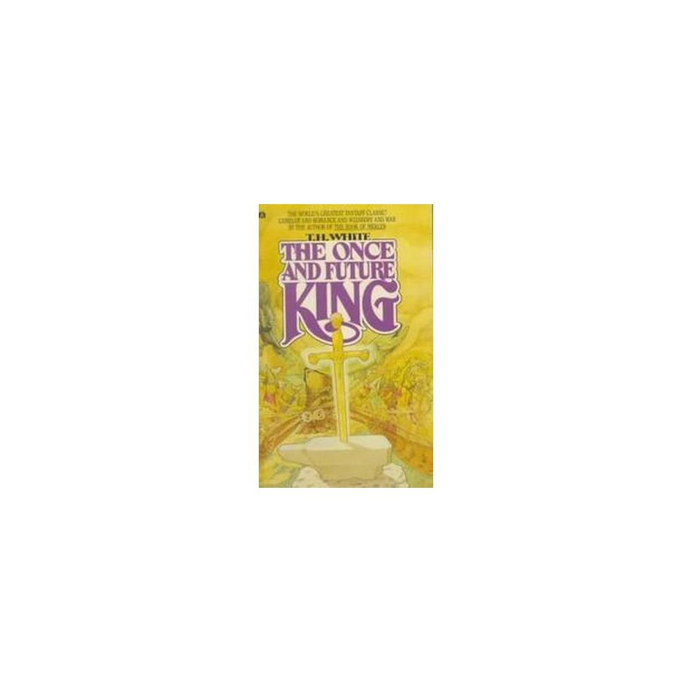 Once and Future King (Reprint) (Paperback) (T. H. White)