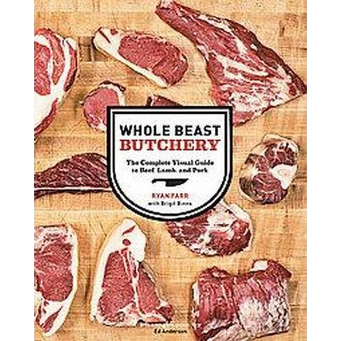 Whole Beast Butchery The Complete Visual Guide To Beef Lamb And