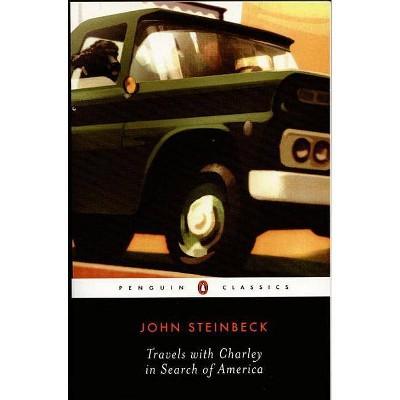 Travels with Charley in Search of America - (Penguin Great Books of the 20th Century) by  John Steinbeck (Paperback)
