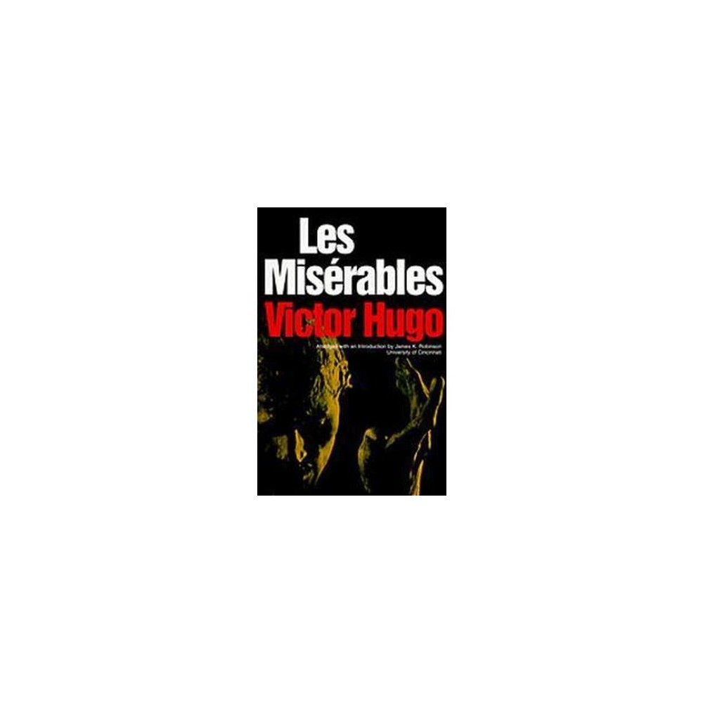 Les Miserables (Reissue) (Paperback) (Victor Hugo & Charles E. Wilbour & James K. Robinson)
