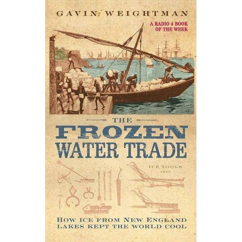The Frozen Water Trade - by  Gavin Weightman (Paperback) - image 1 of 1