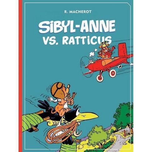 Sibyl-Anne vs. Ratticus Hc - (Sybil-Anne) by  R Macherot (Hardcover) - image 1 of 1