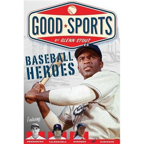 Baseball Heroes - (Good Sports (Paperback)) by  Glenn Stout (Paperback) - image 1 of 1