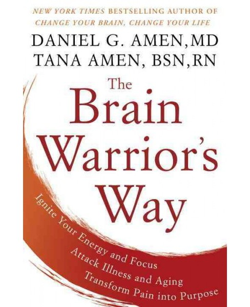 Brain Warrior's Way : Ignite Your Energy and Focus, Attack Illness and Aging, Transform Pain Into - image 1 of 1