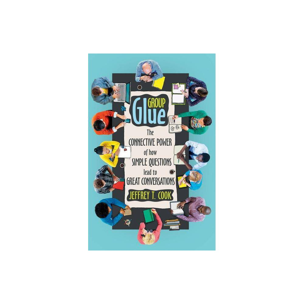 Group Glue By Jeffrey T Cook Paperback