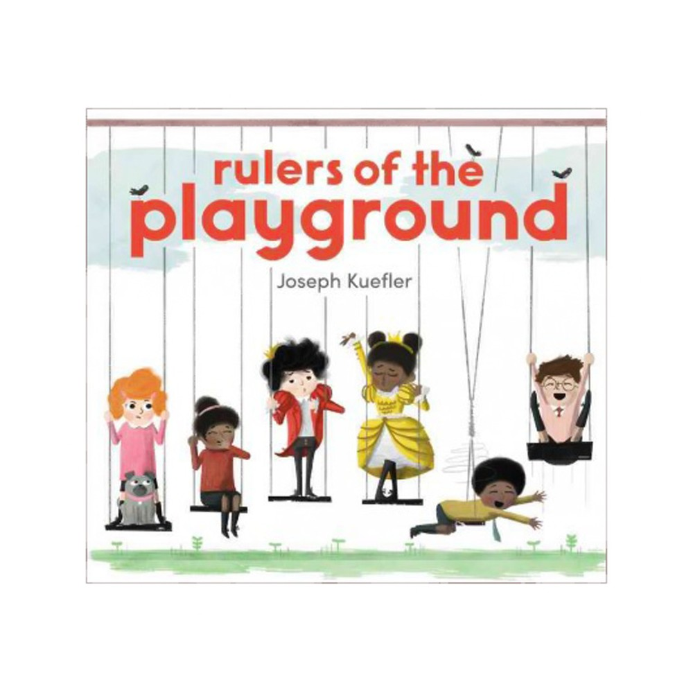 Rulers of the Playground - by Joseph Kuefler (School And Library)