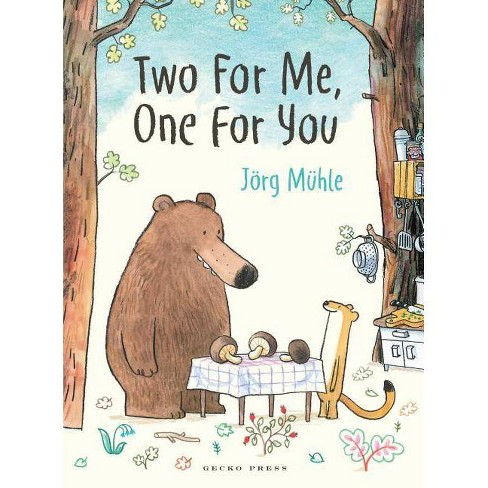 Two for Me, One for You - by  Jorg Muhle (Hardcover) - image 1 of 1