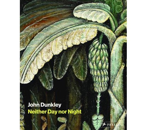 John Dunkley : Neither Day Nor Night (Bilingual) (Hardcover) (Diana Nawi) - image 1 of 1