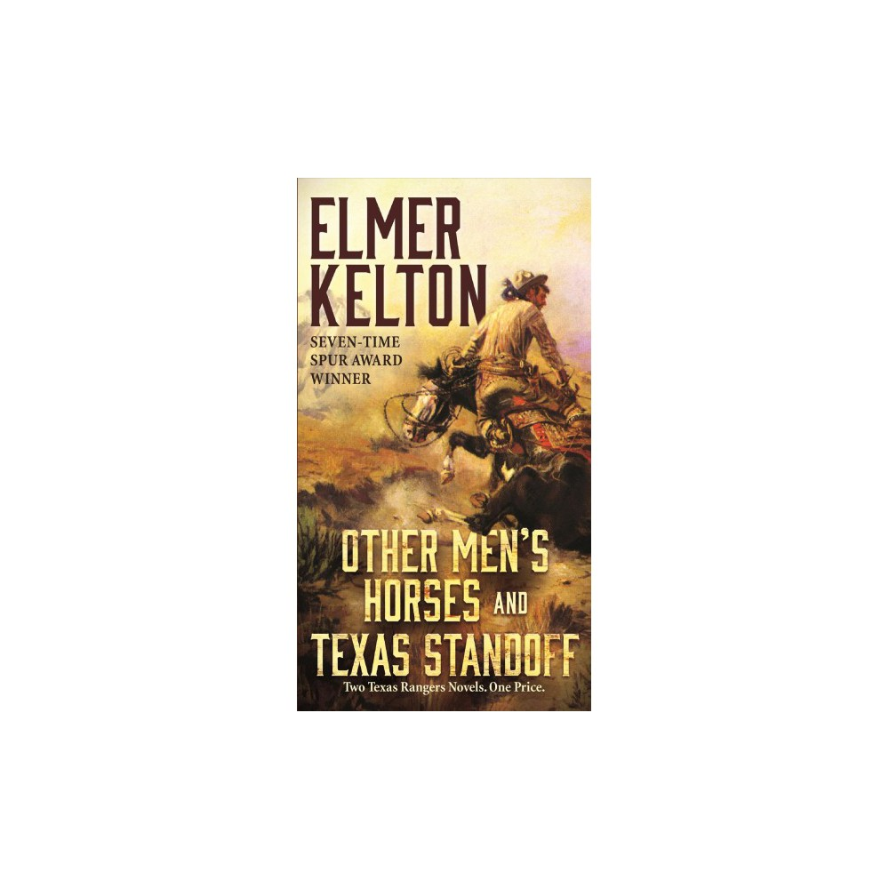 Other Men's Horses / Texas Standoff - Reissue (Texas Rangers) by Elmer Kelton (Paperback)