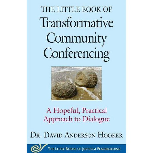 The Little Book of Transformative Community Conferencing - (Justice and Peacebuilding) (Paperback) - image 1 of 1