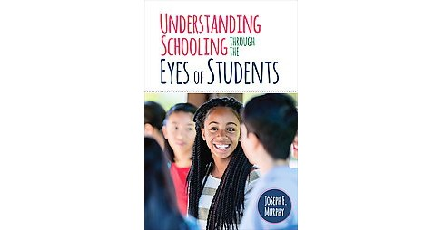 Understanding Schooling Through the Eyes of Students (Paperback) (Joseph F. Murphy) - image 1 of 1