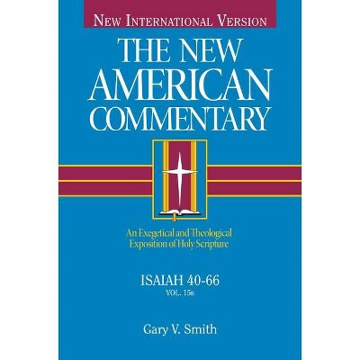 Isaiah 40-66, Volume 15 - (New American Commentary) by  Gary V Smith (Hardcover)