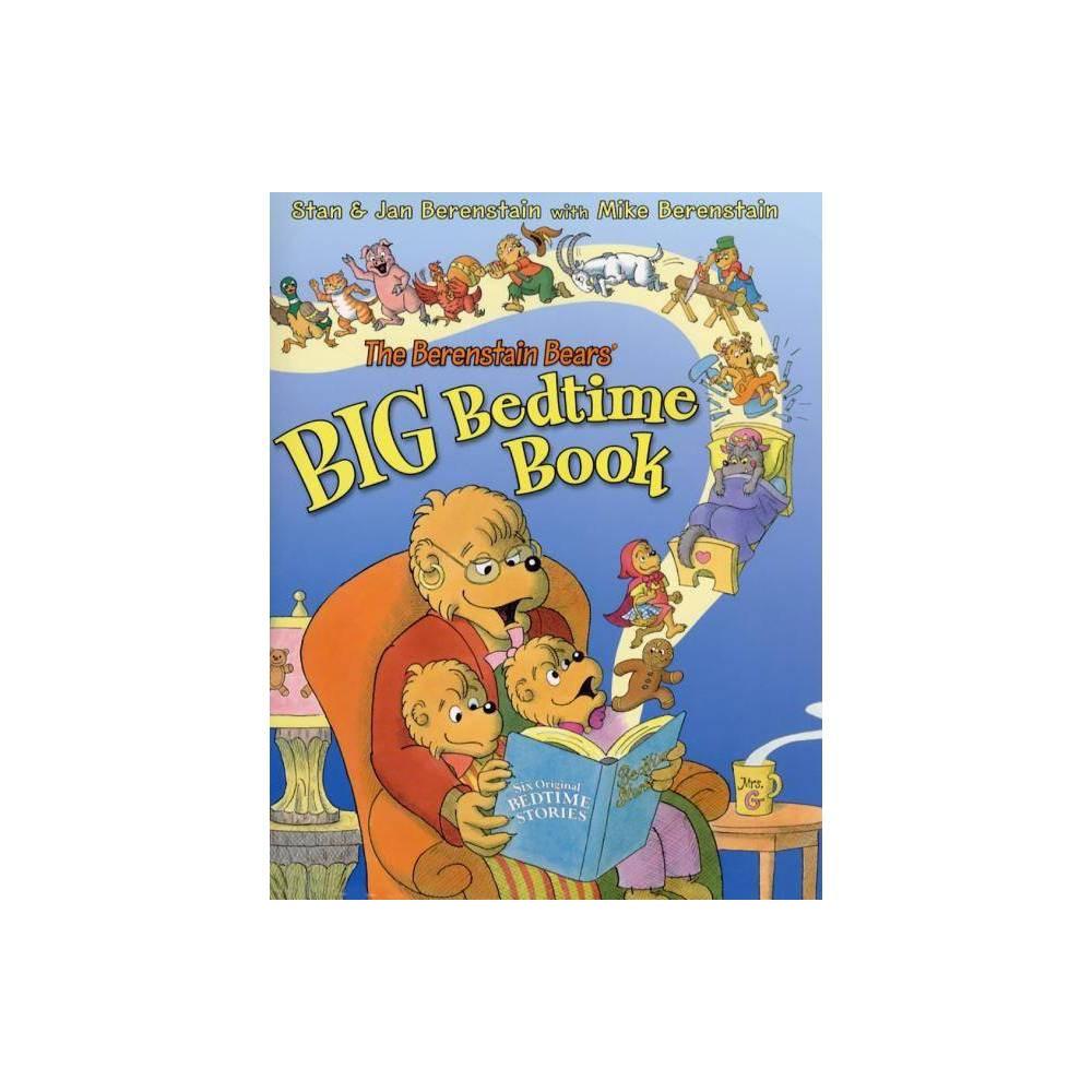 The Berenstain Bears Big Bedtime Book By Jan Berenstain Stan Berenstain Mike Berenstain Hardcover