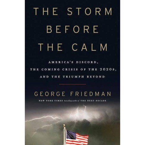 The Storm Before the Calm - by  George Friedman (Hardcover) - image 1 of 1