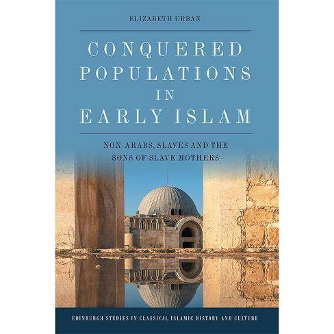 Conquered Populations in Early Islam - by  Elizabeth Urban (Hardcover) - image 1 of 1