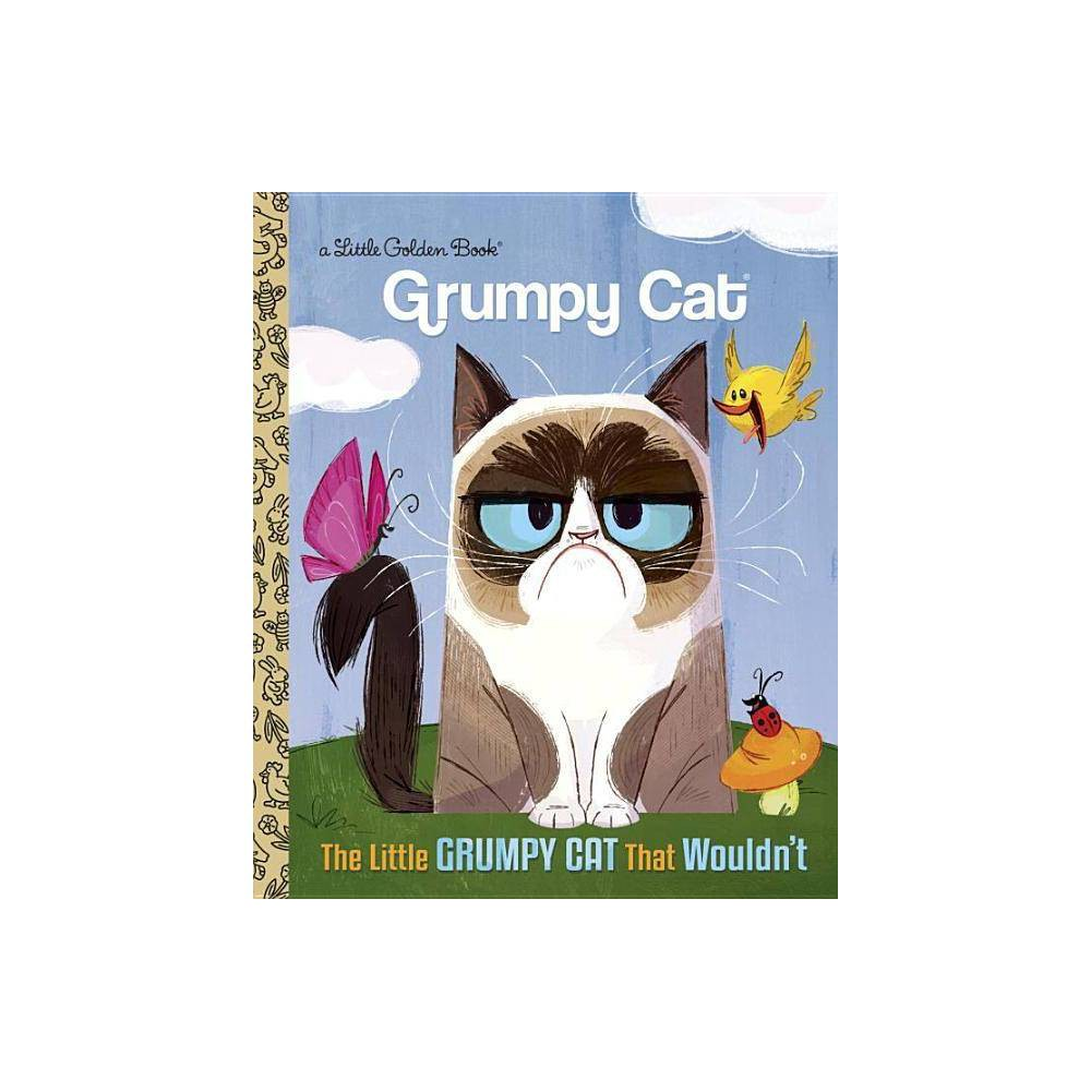 Little Grumpy Cat That Wouldn 39 T By Golden Books Publishing Company Hardcover