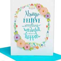 """""""Always Believe Something Wonderful Is About To Happen"""" Card - Papyrus"""