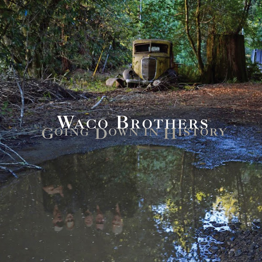 Waco Brothers - Going Down In History (Vinyl)