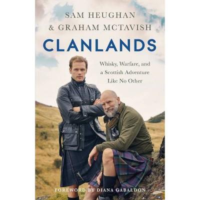Clanlands - by  Sam Heughan & Graham McTavish (Hardcover)