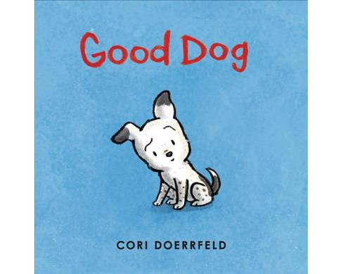 Good Dog -  by Cori Doerrfeld (School And Library) - image 1 of 1