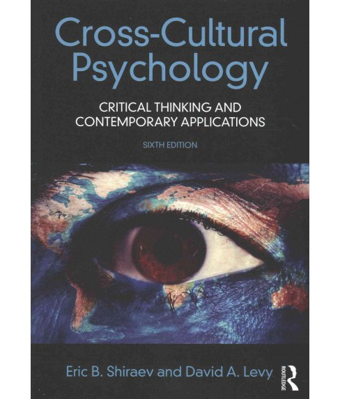 Cross-Cultural Psychology : Critical Thinking and Contemporary Applications (Paperback) (Eric B. Shiraev - image 1 of 1