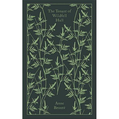 The Tenant of Wildfell Hall - (Penguin Clothbound Classics) by  Anne Bronte (Hardcover)
