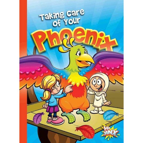 Taking Care of Your Phoenix - (Caring for Your Magical Pets) by Eric Braun  (Paperback)