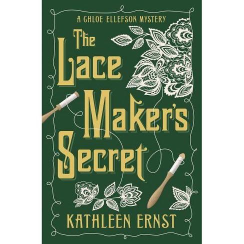 The Lacemaker's Secret - (Chloe Ellefson Mystery) by  Kathleen Ernst (Paperback) - image 1 of 1
