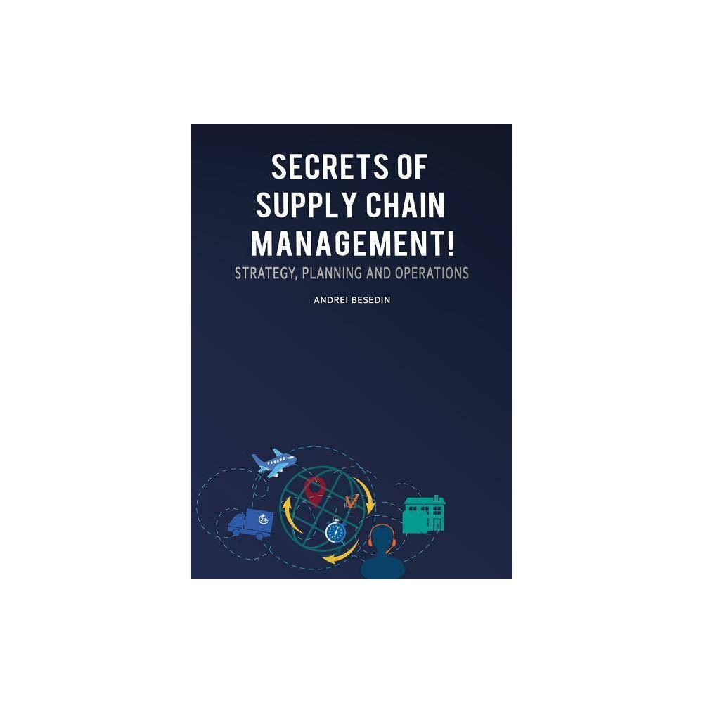 Secrets Of Supply Chain Management By Andrei Besedin Paperback