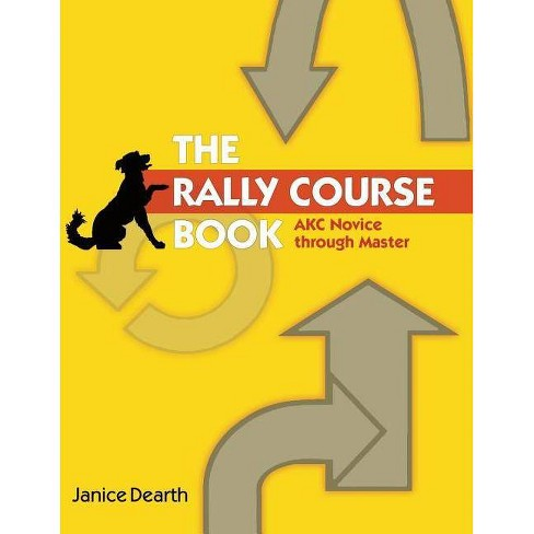The Rally Course Book - by  Janice Dearth (Paperback) - image 1 of 1
