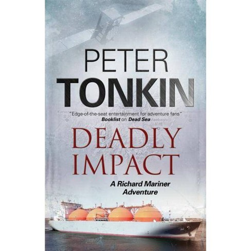 Deadly Impact - (Richard Mariner Novels) by  Peter Tonkin (Hardcover) - image 1 of 1