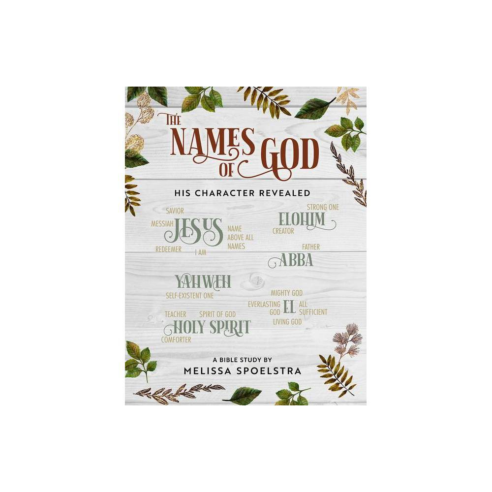 The Names Of God Women S Bible Study Participant Workbook By Melissa Spoelstra Paperback