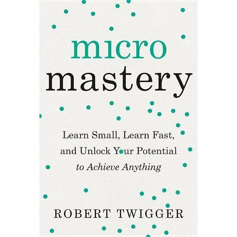 Micromastery - by  Robert Twigger (Paperback) - image 1 of 1